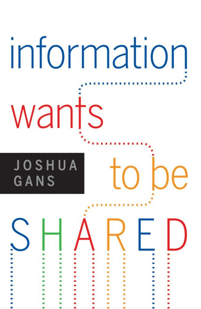 "Grafstein Lecture in Communications: Joshua Gans, ""Information Wants to be Shared"""